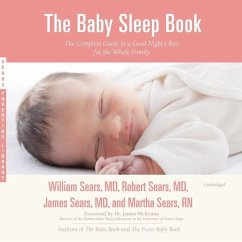 The Baby Sleep Book: The Complete Guide to a Good Night's Rest for the Whole Family - Sears MD, William; Sears MD, Robert; Sears MD, James