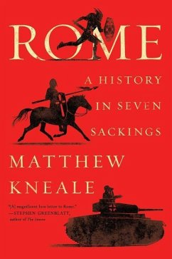 Rome: A History in Seven Sackings - Kneale, Matthew