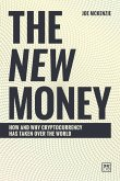 The New Money: How and Why Cryptocurrency Has Taken Over the World