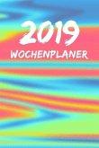 2019 Wochenplaner: 1 Woche Auf 1 Seite, Ca. A5 - Jan - Dez Terminkalender - 55 Seiten Notizbuch - Regenbogen Motiv