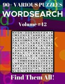 Wordsearch 90+ Various Puzzles Volume 42: Find Them All!