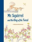 Mr Squirrel and the King of the Forest
