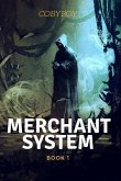 Merchant System: Book 1- Growing Stronger While Getting Rich