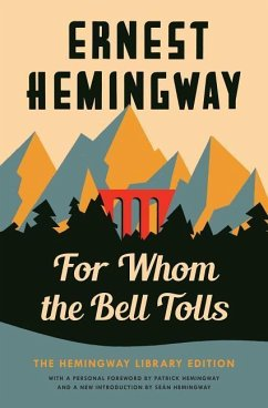 For Whom the Bell Tolls: The Hemingway Library Edition - Hemingway, Ernest