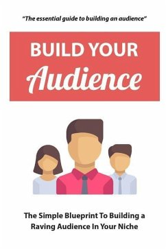 Build Your Audience: The Simple Blueprint to Bu...