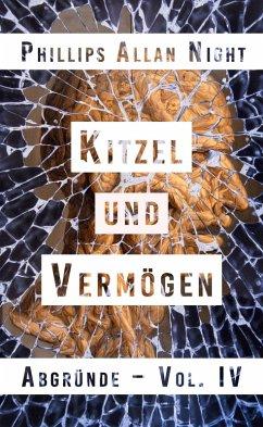 Kitzel und Vermögen (eBook, ePUB) - Night, Phillips Allan
