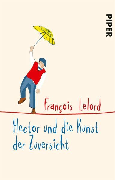 Hector und die Kunst der Zuversicht / Hector Bd.8