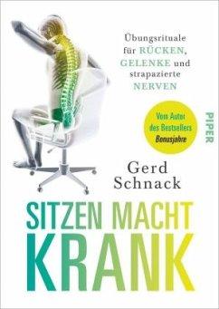 Sitzen macht krank - Schnack, Gerd