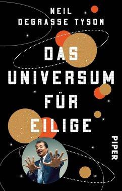 Das Universum für Eilige - Tyson, Neil deGrasse