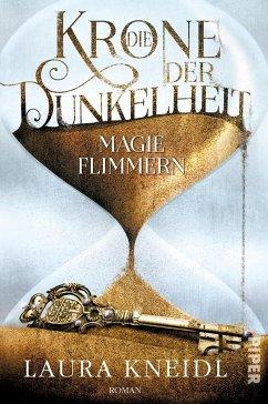 Magieflimmern / Krone der Dunkelheit Bd.2 - Kneidl, Laura