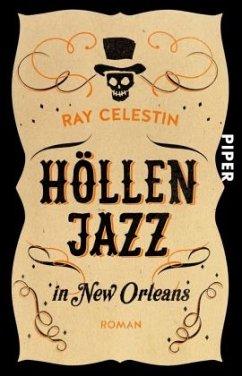 Höllenjazz in New Orleans / City-Blues-Quartett Bd.1 - Celestin, Ray