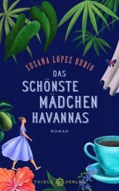 Das schönste Mädchen Havannas - López Rubio, Susana