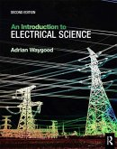 An Introduction to Electrical Science, 2nd ed