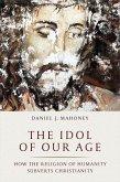 The Idol of Our Age (eBook, ePUB)