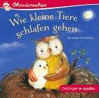 Wie kleine Tiere schlafen gehen und andere Geschichten, 1 Audio-CD (Mängelexemplar)