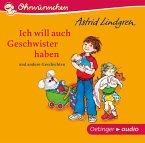 Ich will auch Geschwister haben und andere Geschichten, 1 Audio-CD (Mängelexemplar)