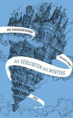 Die Verlobten des Winters / Die Spiegelreisende Bd.1 (eBook, ePUB) - Dabos, Christelle