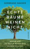 Echte Bäume weinen nicht (eBook, ePUB)