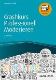 Crashkurs Professionell Moderieren - inkl. Arbeitshilfen online (eBook, PDF)
