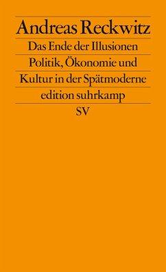 Das Ende der Illusionen (eBook, ePUB) - Reckwitz, Andreas