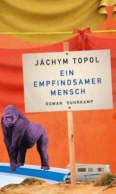 Ein empfindsamer Mensch (eBook, ePUB) - Topol, Jáchym