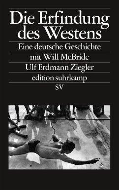 Die Erfindung des Westens (eBook, ePUB) - Ziegler, Ulf Erdmann