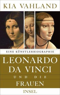 Leonardo da Vinci und die Frauen (eBook, ePUB) - Vahland, Kia