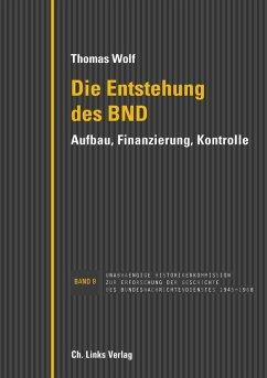 Die Entstehung des BND (eBook, ePUB) - Wolf, Thomas