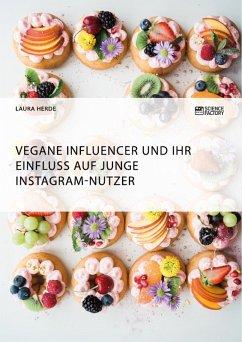 Vegane Influencer und ihr Einfluss auf junge Instagram-Nutzer (eBook, PDF)