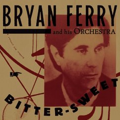 Bitter-Sweet (Deluxe) - Bryan Ferry And His Orchestra