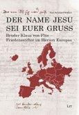 Der Name Jesu sei euer Gruss