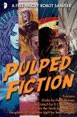 Pulped Fiction: an Angry Robot Sampler (eBook, ePUB)