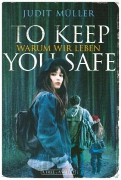 To Keep You Safe - Müller, Judit