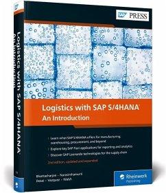 Logistics with SAP S/4HANA - Bhattacharjee, Deb; Desai, Chaitanaya; Narasimhamurti, Vadhi; Vazquez, Guillermo B.; Walsh, Tom