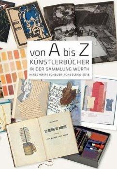 Von A bis Z. Künstlerbücher in der Sammlung Würth - Häutle, Natascha
