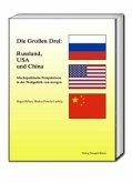 Die Großen Drei: Russland, USA und China