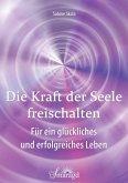 Die Kraft der Seele freischalten (eBook, ePUB)
