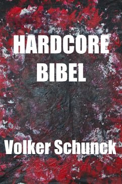 Hardcore Bibel (eBook, ePUB) - Schunck, Volker