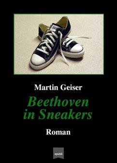 Beethoven in Sneakers (eBook, ePUB) - Geiser, Martin