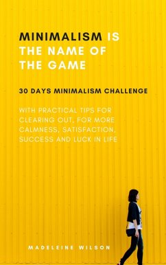 Minimalism Is The Name Of The Game (eBook, ePUB) - Wilson, Madeleine
