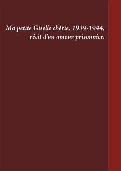 Ma petite Giselle chérie 1939-1944 (eBook, ePUB)