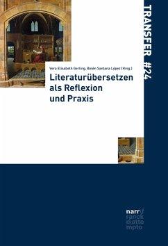 Literaturübersetzen als Reflexion und Praxis (eBook, PDF)
