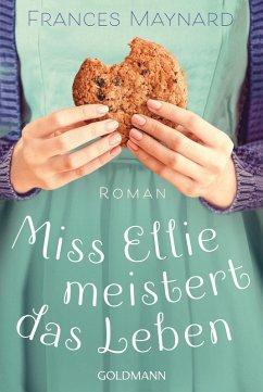 Miss Ellie meistert das Leben (eBook, ePUB) - Maynard, Frances