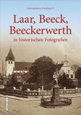 Laar, Beeck, Beeckerwerth in historischen Fotografien (Mängelexemplar)