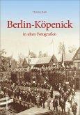 Berlin-Köpenick in alten Fotografien (Mängelexemplar)