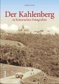 Der Kahlenberg in historischen Fotografien (Mängelexemplar)