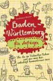 Baden-Württemberg für Anfänger (Mängelexemplar)