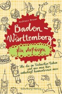 Baden-Württemberg für Anfänger (Mängelexemplar) - Braun, Andreas