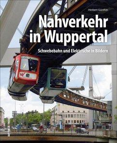 Nahverkehr in Wuppertal (Mängelexemplar) - Günther, Herbert