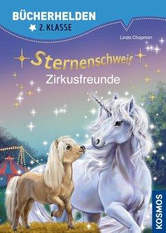 Sternenschweif, Bücherhelden 2. Klasse, Zirkusfreunde (eBook, PDF) - Chapman, Linda